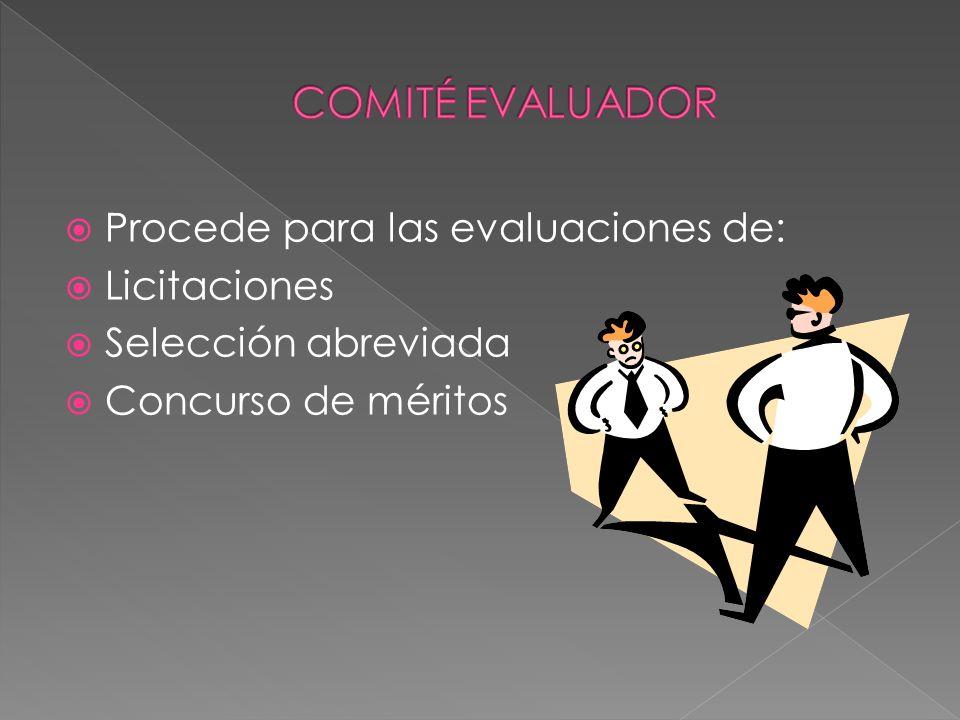 COMITÉ EVALUADOR Procede para las evaluaciones de: Licitaciones
