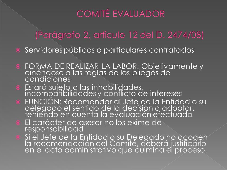 COMITÉ EVALUADOR (Parágrafo 2, artículo 12 del D. 2474/08)