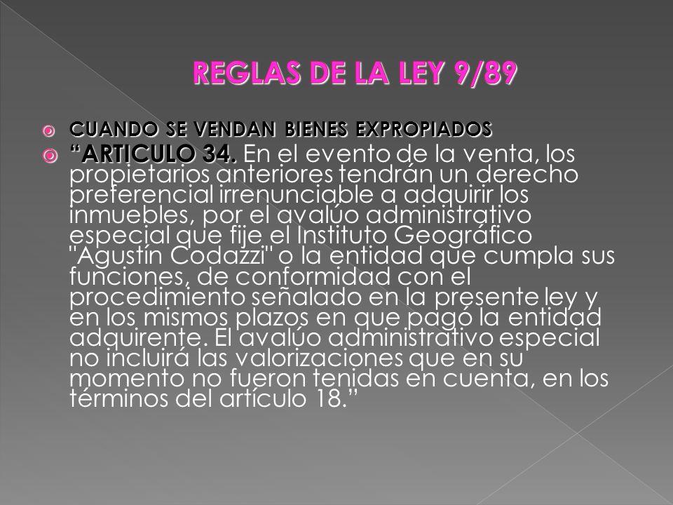 REGLAS DE LA LEY 9/89 CUANDO SE VENDAN BIENES EXPROPIADOS.