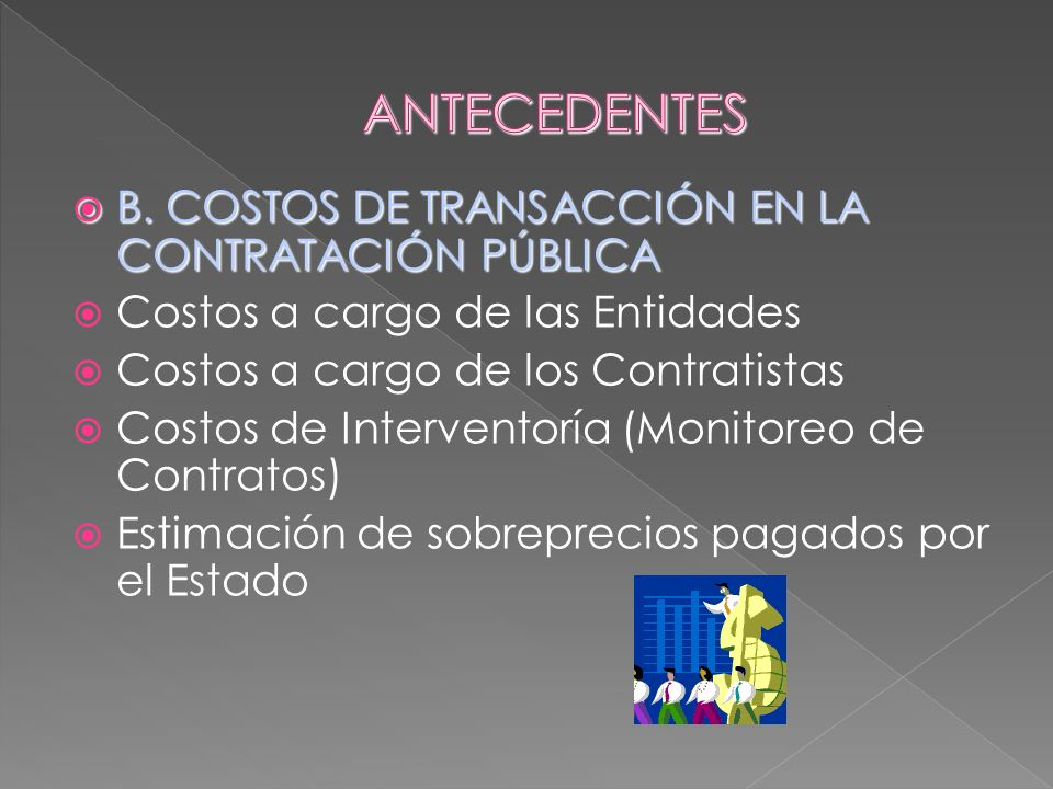 ANTECEDENTES B. COSTOS DE TRANSACCIÓN EN LA CONTRATACIÓN PÚBLICA