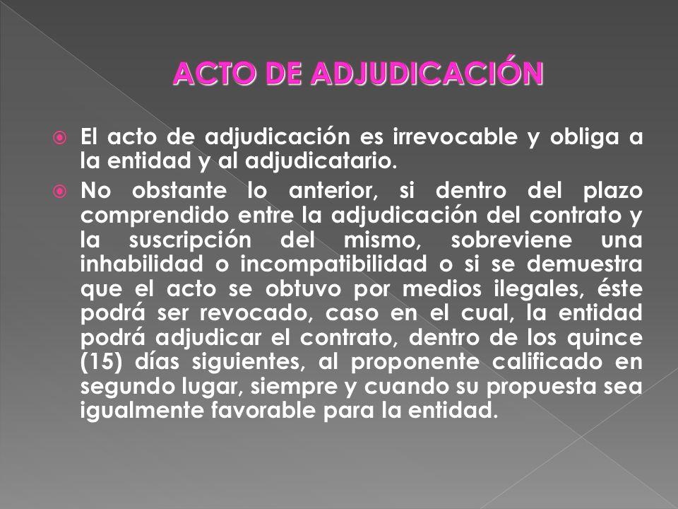 ACTO DE ADJUDICACIÓN El acto de adjudicación es irrevocable y obliga a la entidad y al adjudicatario.