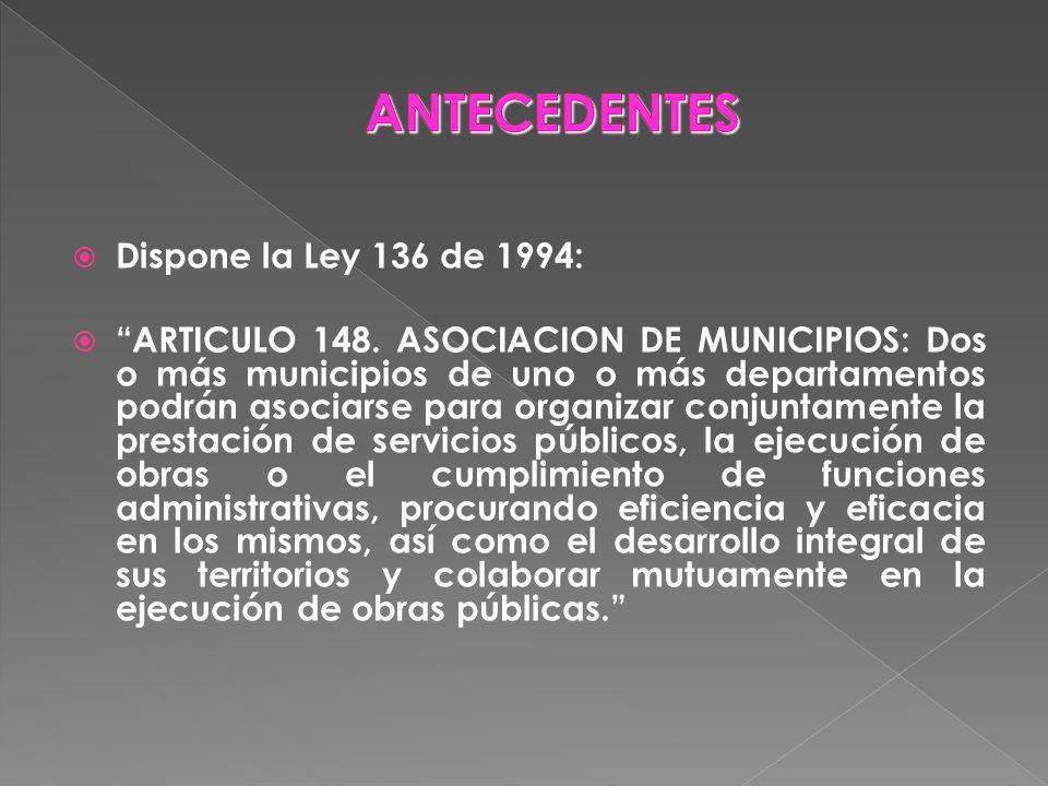 ANTECEDENTES Dispone la Ley 136 de 1994: