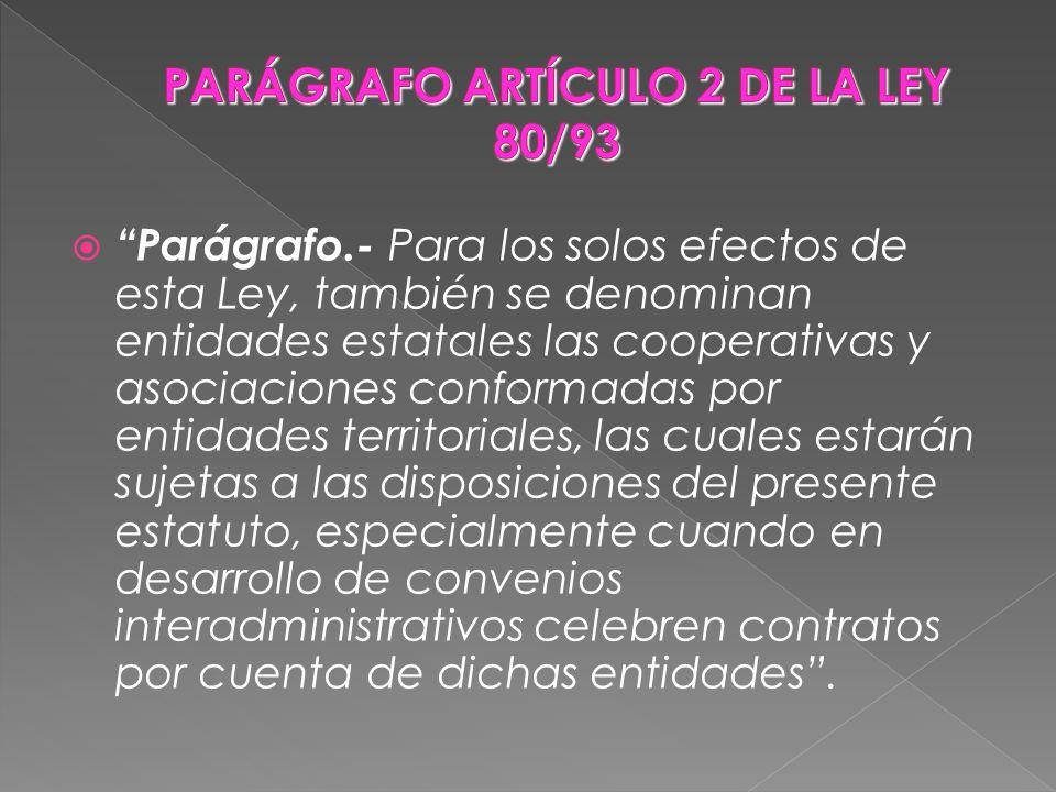 PARÁGRAFO ARTÍCULO 2 DE LA LEY 80/93
