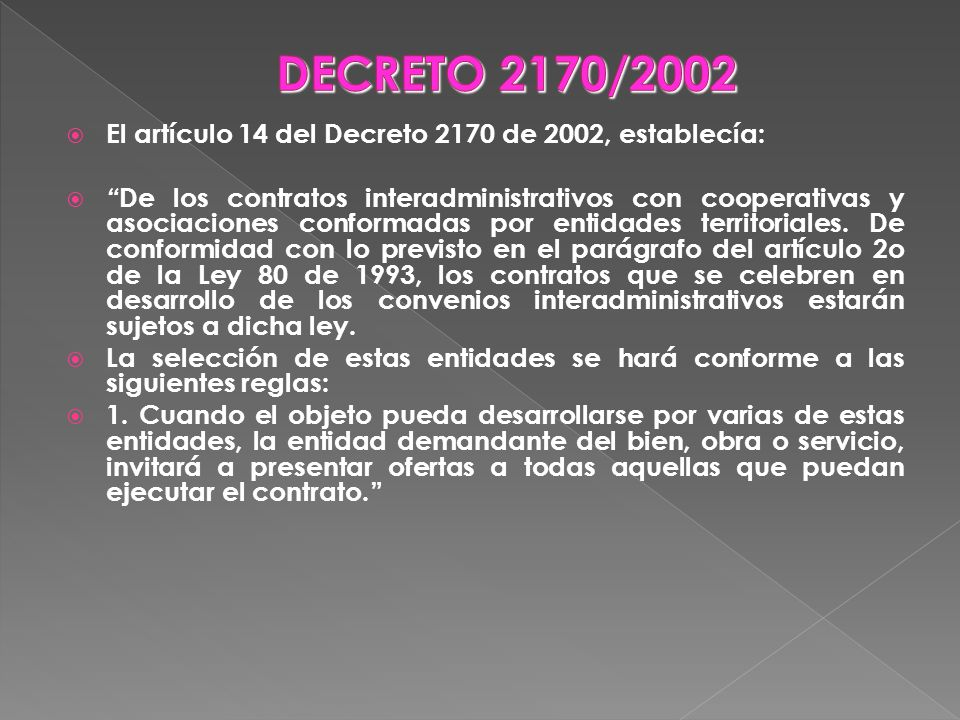 DECRETO 2170/2002 El artículo 14 del Decreto 2170 de 2002, establecía: