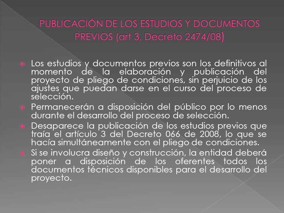 PUBLICACIÓN DE LOS ESTUDIOS Y DOCUMENTOS PREVIOS (art 3, Decreto 2474/08)