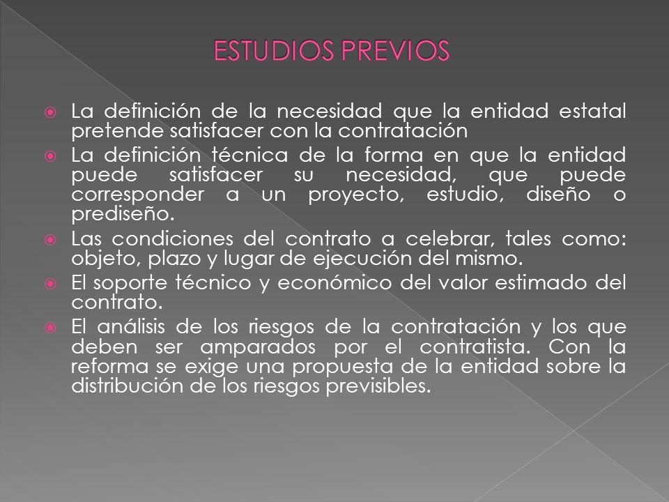 ESTUDIOS PREVIOS La definición de la necesidad que la entidad estatal pretende satisfacer con la contratación.