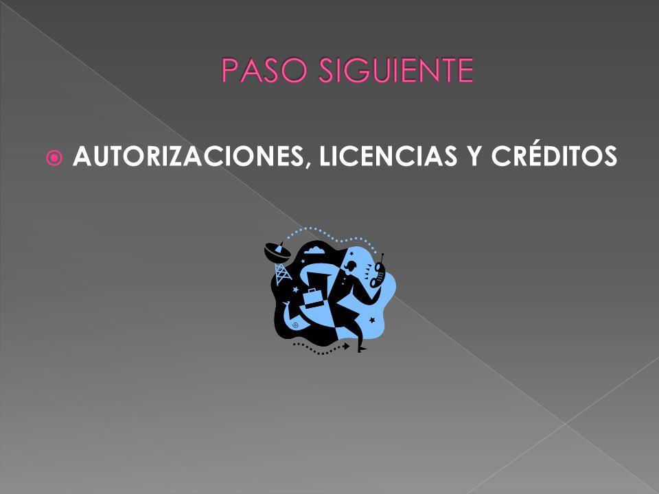 PASO SIGUIENTE AUTORIZACIONES, LICENCIAS Y CRÉDITOS