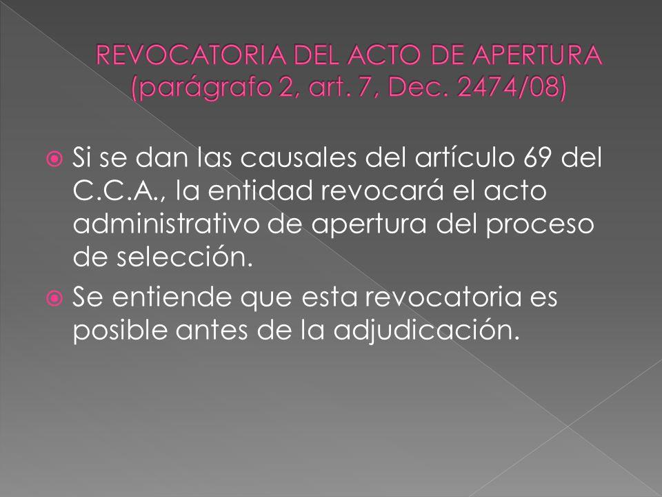 REVOCATORIA DEL ACTO DE APERTURA (parágrafo 2, art. 7, Dec. 2474/08)