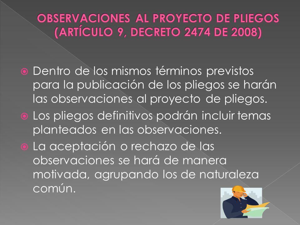OBSERVACIONES AL PROYECTO DE PLIEGOS (ARTÍCULO 9, DECRETO 2474 DE 2008)