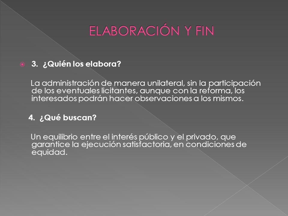ELABORACIÓN Y FIN 3. ¿Quién los elabora