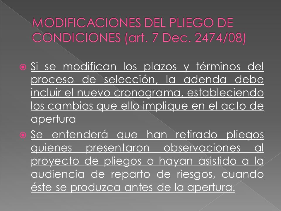 MODIFICACIONES DEL PLIEGO DE CONDICIONES (art. 7 Dec. 2474/08)