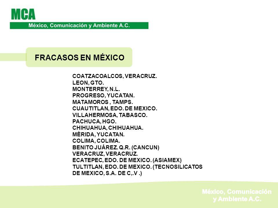 FRACASOS EN MÉXICO México, Comunicación y Ambiente A.C.