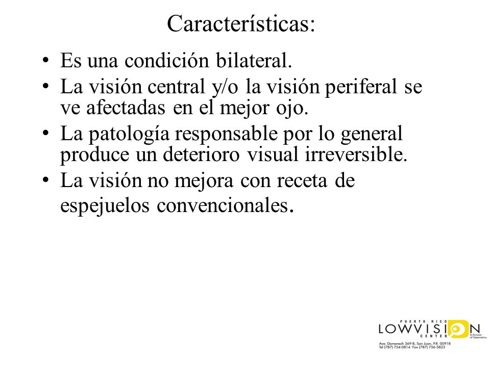 Características: Es una condición bilateral.