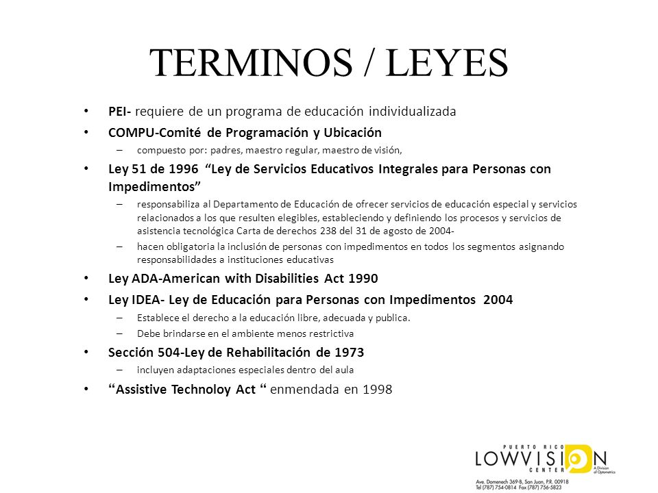 TERMINOS / LEYES PEI- requiere de un programa de educación individualizada. COMPU-Comité de Programación y Ubicación.