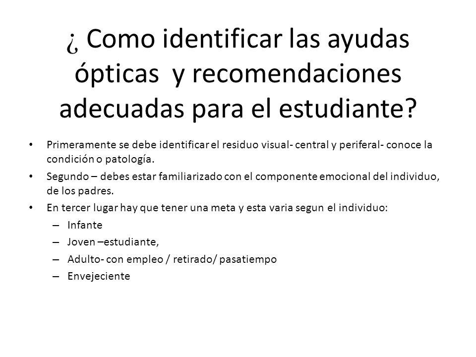 ¿ Como identificar las ayudas ópticas y recomendaciones adecuadas para el estudiante