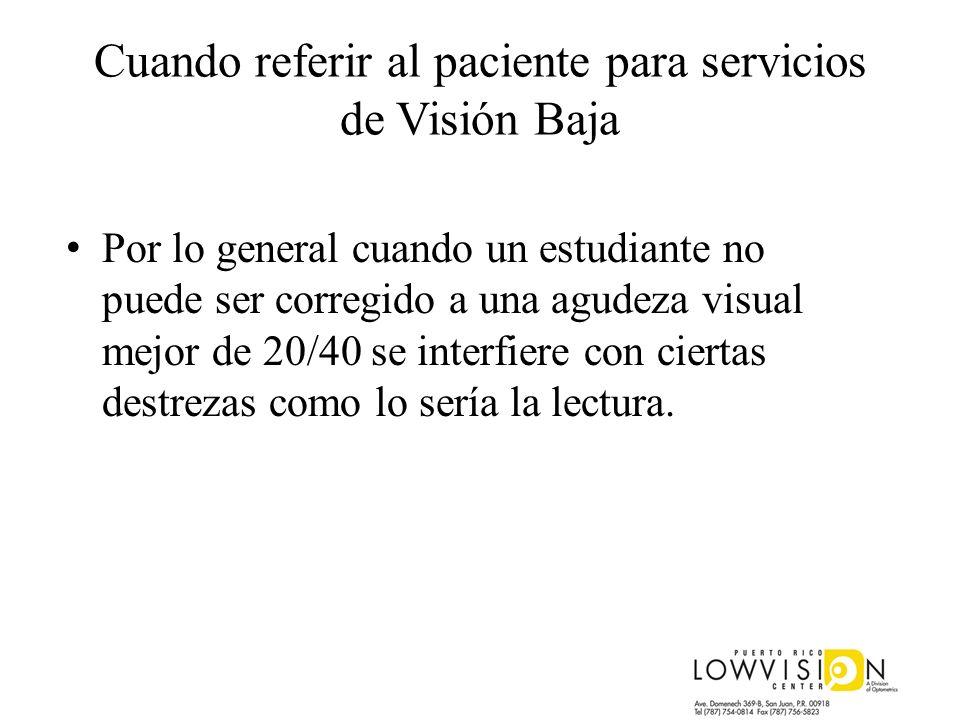 Cuando referir al paciente para servicios de Visión Baja