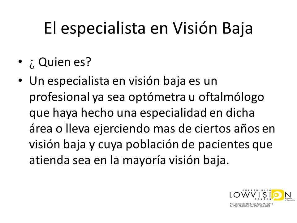 El especialista en Visión Baja