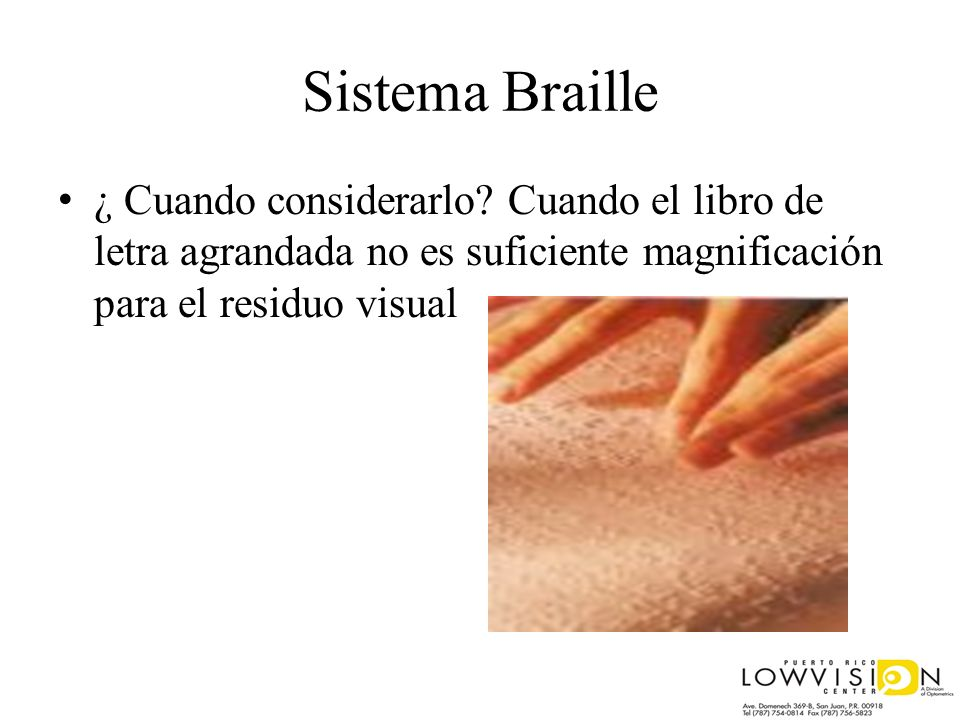 Sistema Braille ¿ Cuando considerarlo.
