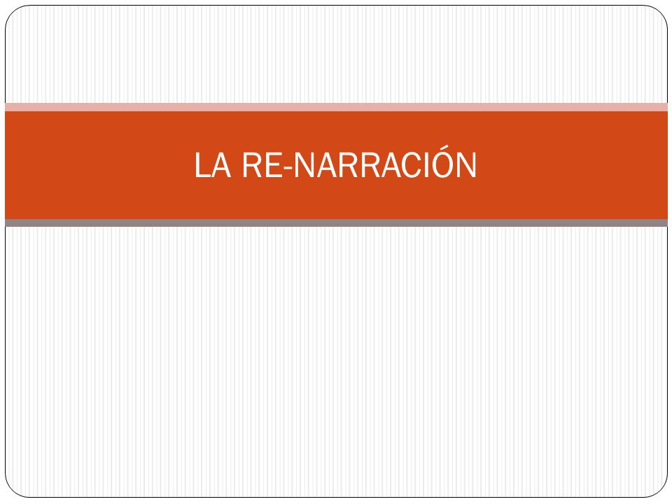 LA RE-NARRACIÓN