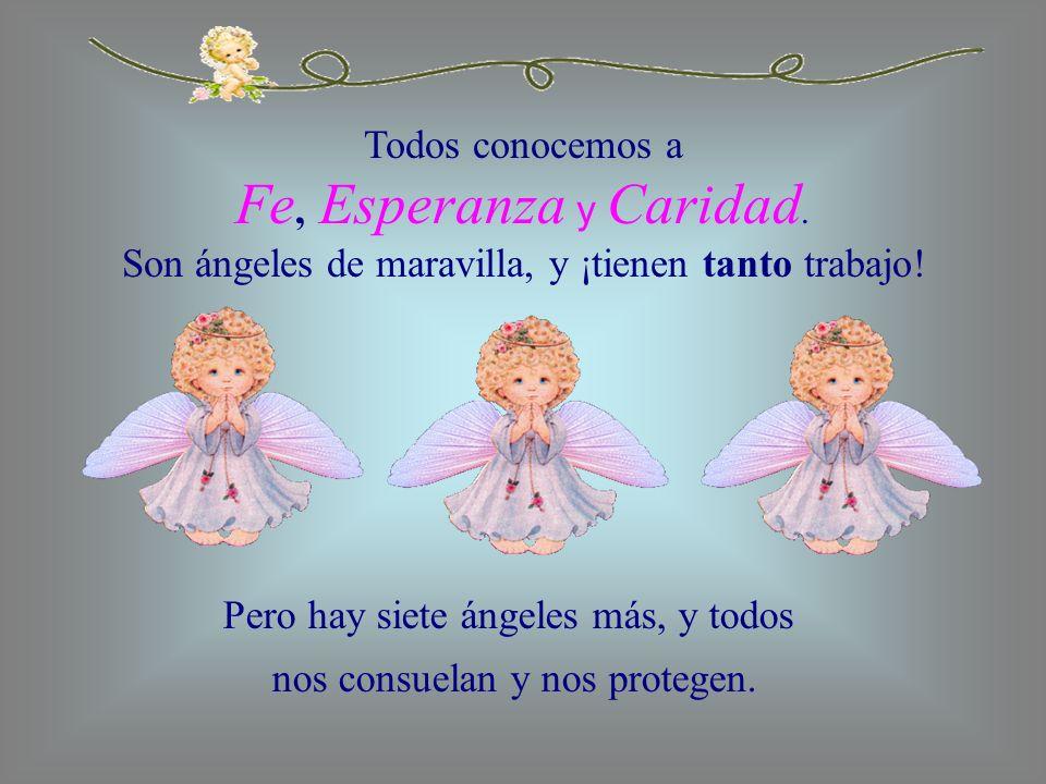 Pero hay siete ángeles más, y todos nos consuelan y nos protegen.