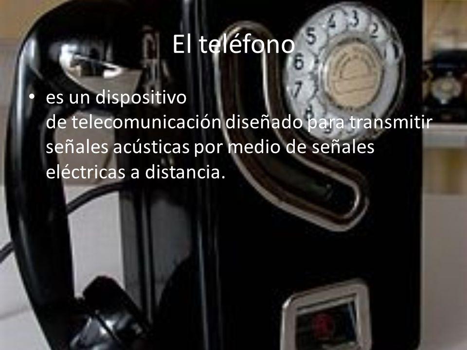 El teléfono es un dispositivo de telecomunicación diseñado para transmitir señales acústicas por medio de señales eléctricas a distancia.