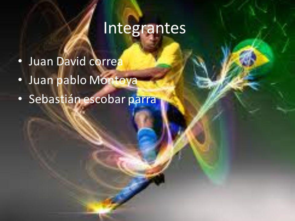 Integrantes Juan David correa Juan pablo Montoya