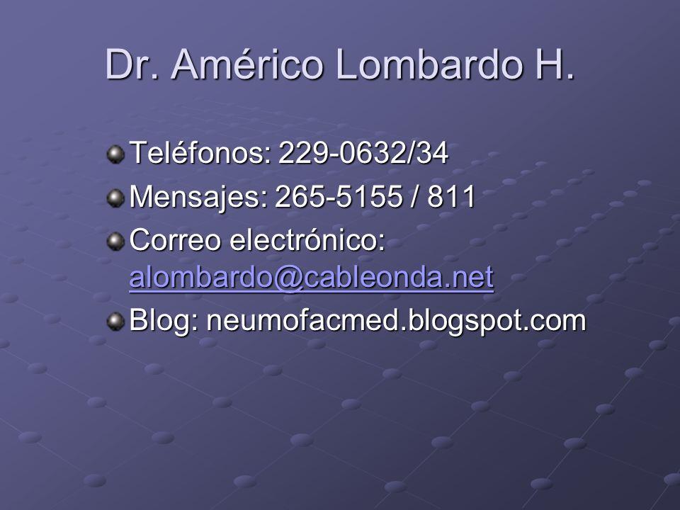 Dr. Américo Lombardo H. Teléfonos: 229-0632/34