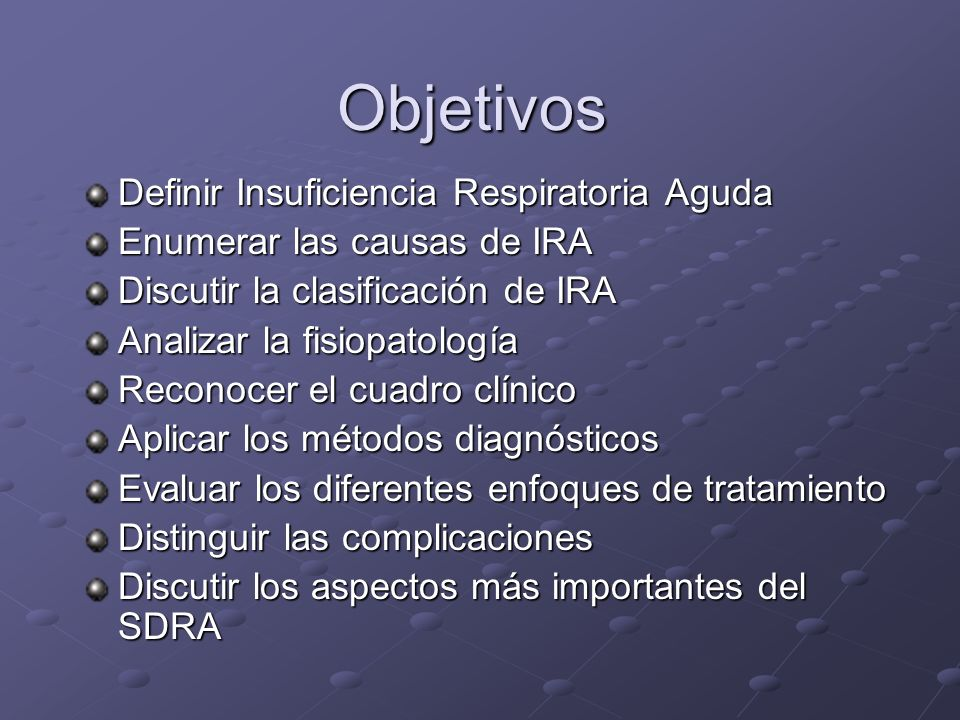Objetivos Definir Insuficiencia Respiratoria Aguda