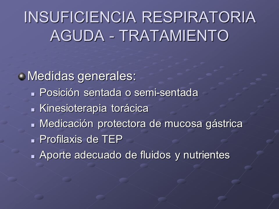 INSUFICIENCIA RESPIRATORIA AGUDA - TRATAMIENTO