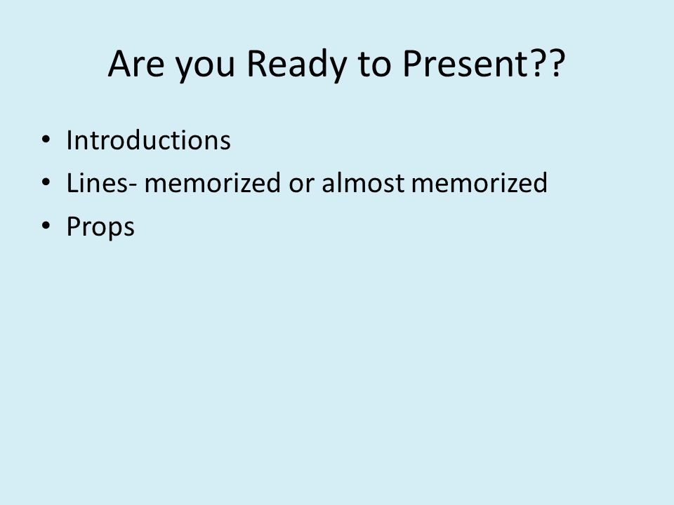 Are you Ready to Present