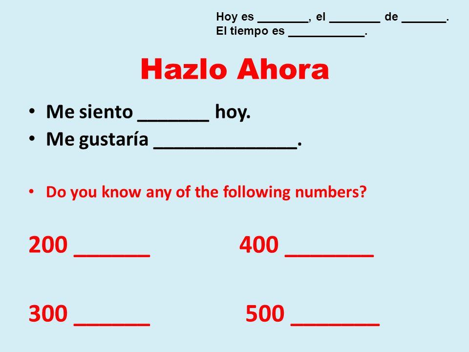 Hazlo Ahora 200 ______ 400 _______ 300 ______ 500 _______