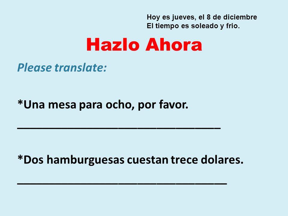Hazlo Ahora Please translate: *Una mesa para ocho, por favor.