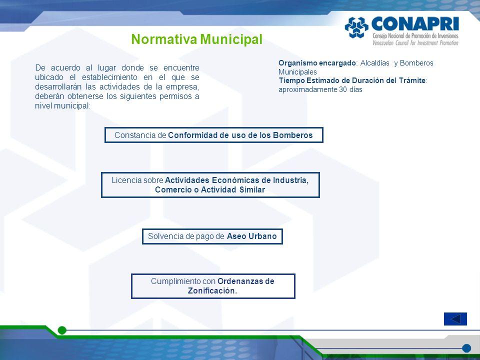 Normativa Municipal Organismo encargado: Alcaldías y Bomberos Municipales. Tiempo Estimado de Duración del Trámite: aproximadamente 30 días.
