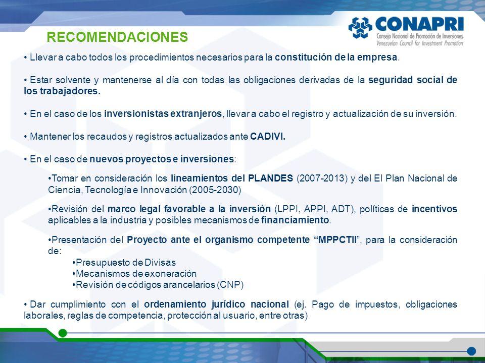 RECOMENDACIONES Llevar a cabo todos los procedimientos necesarios para la constitución de la empresa.