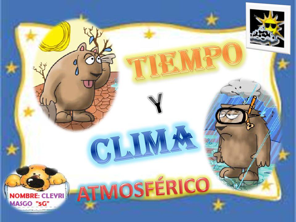 tiempo Y CLIMA ATMOSFÉRICO