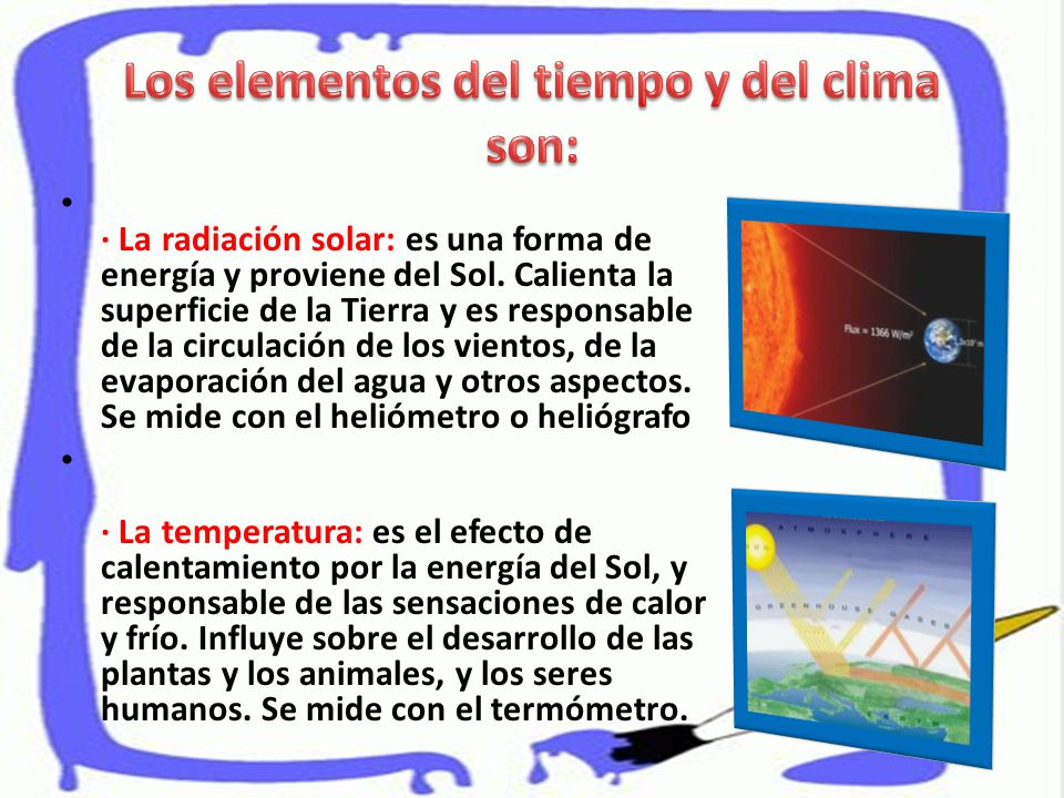 Los elementos del tiempo y del clima son: