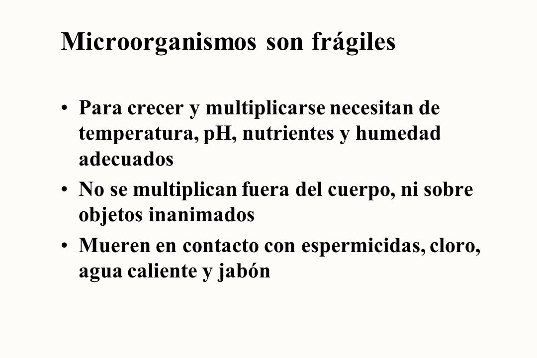 Microorganismos son frágiles