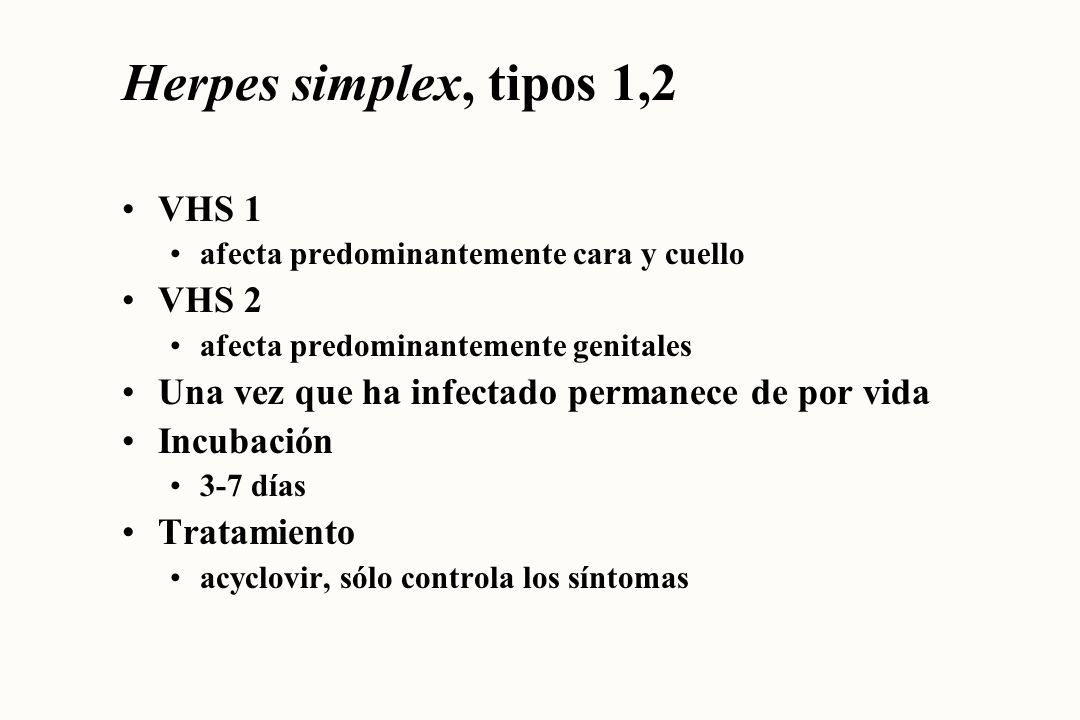 Herpes simplex, tipos 1,2 VHS 1 VHS 2