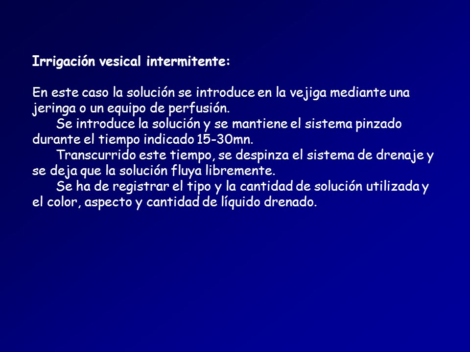 Irrigación vesical intermitente: