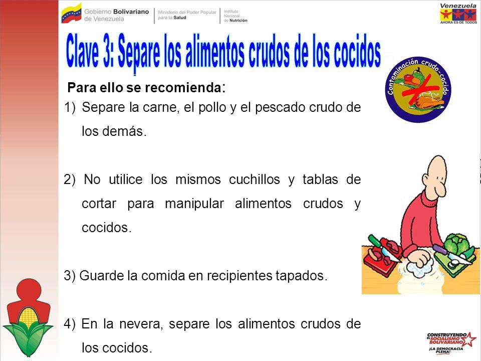Clave 3: Separe los alimentos crudos de los cocidos