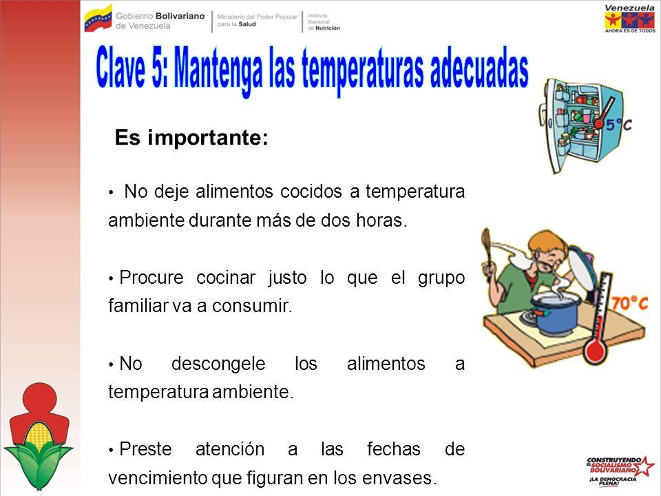 Clave 5: Mantenga las temperaturas adecuadas
