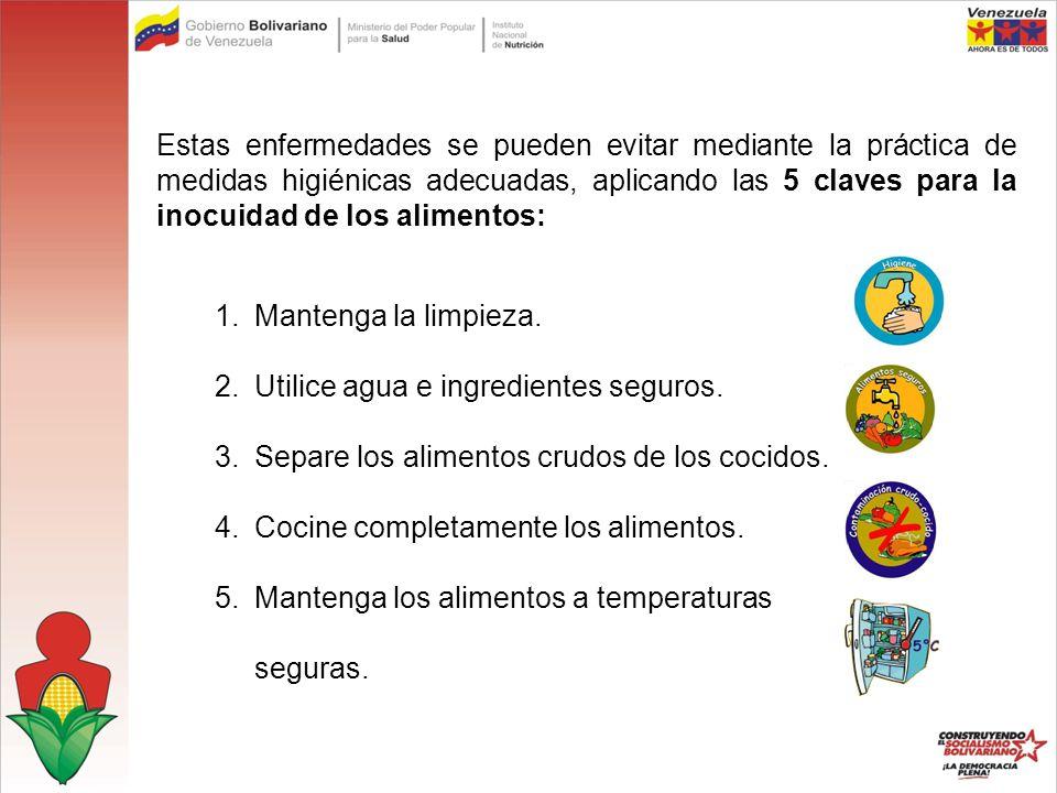 Estas enfermedades se pueden evitar mediante la práctica de medidas higiénicas adecuadas, aplicando las 5 claves para la inocuidad de los alimentos: