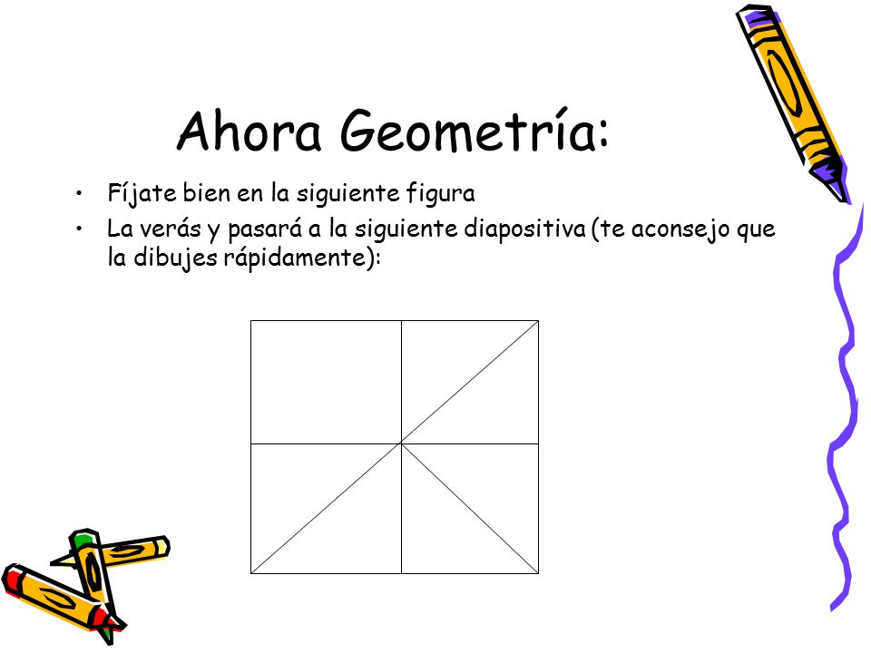 Ahora Geometría: Fíjate bien en la siguiente figura
