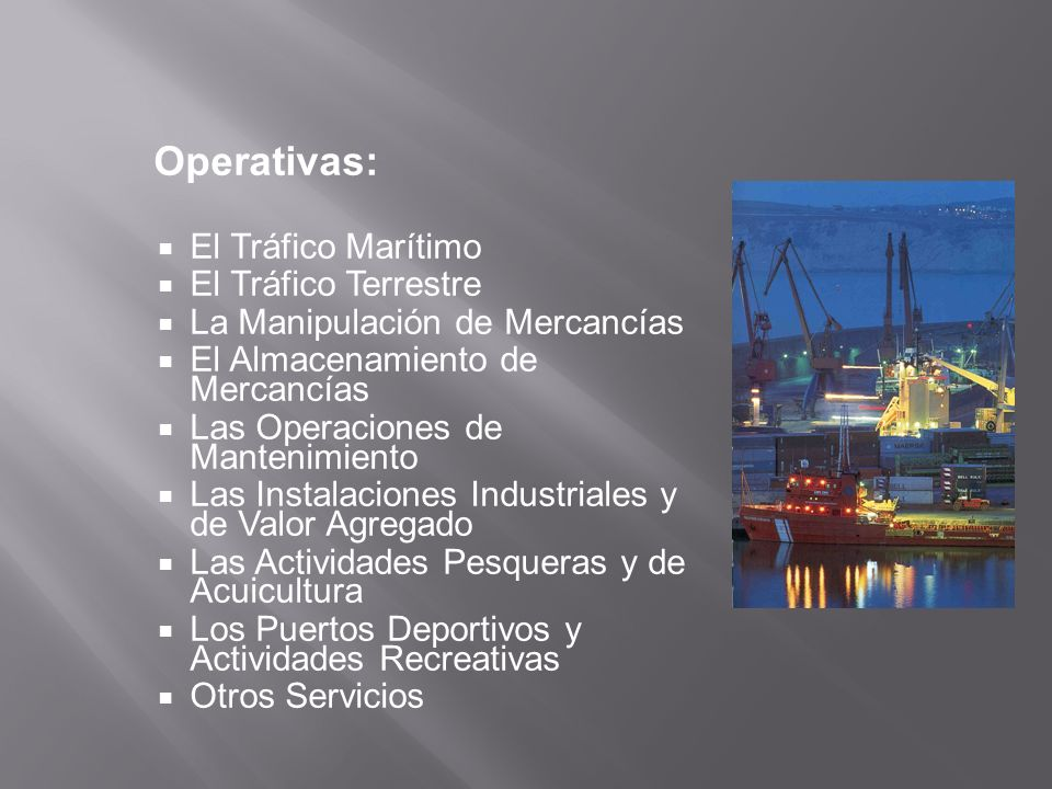 Operativas: El Tráfico Marítimo El Tráfico Terrestre