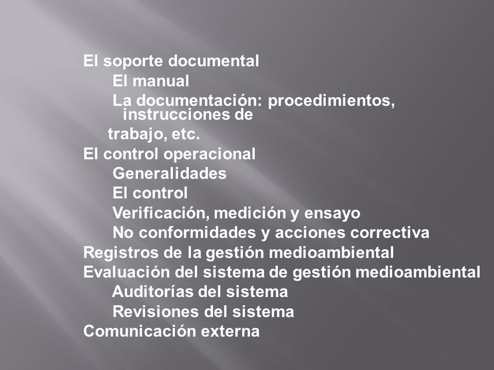 El soporte documental El manual. La documentación: procedimientos, instrucciones de. trabajo, etc.