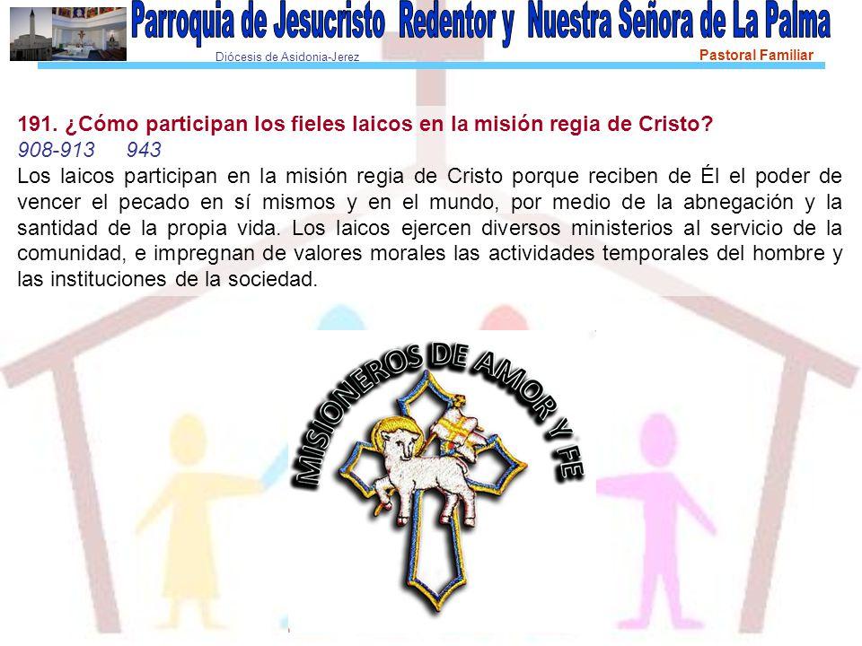 191. ¿Cómo participan los fieles laicos en la misión regia de Cristo