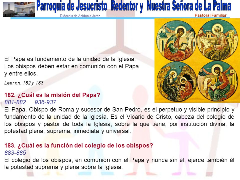 El Papa es fundamento de la unidad de la Iglesia.
