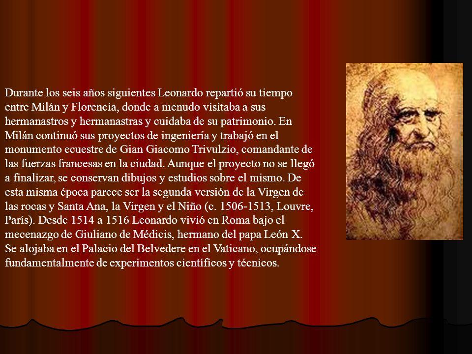 Durante los seis años siguientes Leonardo repartió su tiempo entre Milán y Florencia, donde a menudo visitaba a sus hermanastros y hermanastras y cuidaba de su patrimonio.