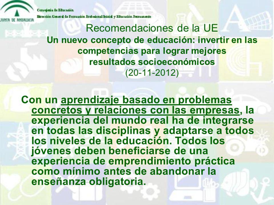 Recomendaciones de la UE Un nuevo concepto de educación: invertir en las competencias para lograr mejores resultados socioeconómicos (20-11-2012)