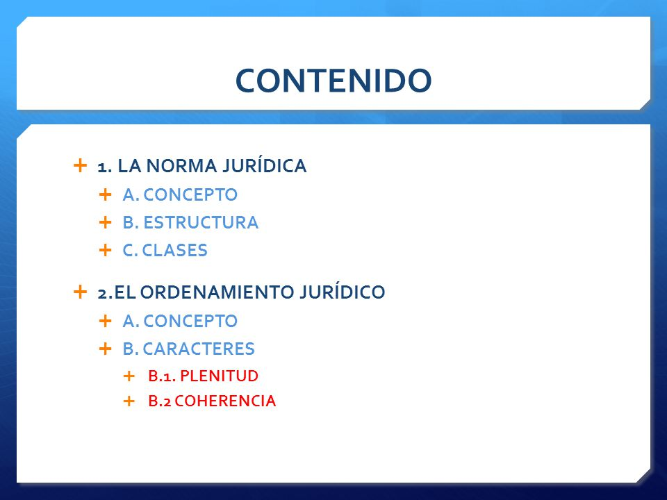 CONTENIDO 1. LA NORMA JURÍDICA 2.EL ORDENAMIENTO JURÍDICO A. CONCEPTO
